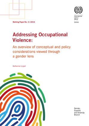 Addressing Occupational Violence: An overview of conceptual and policy considerations viewed through a gender lens paper